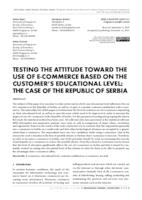 prikaz prve stranice dokumenta TESTING THE ATTITUDE TOWARD THE USE OF E-COMMERCE BASED ON THE CUSTOMER'S EDUCATIONAL LEVEL: THE CASE OF THE REPUBLIC OF SERBIA