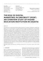 prikaz prve stranice dokumenta THE ROLE OF DIGITAL MARKETING IN UNIVERSITY SPORT: AN OVERVIEW STUDY OF HIGHER EDUCATION INSTITUTION IN CROATIA
