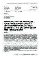 INTRODUCING A FRAMEWORK FOR KNOWLEDGE ECONOMY DEVELOPMENT IN TRANSITION COUNTRIES: THE CASE OF BOSNIA AND HERCEGOVINA