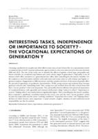INTERESTING TASKS, INDEPENDENCE OR IMPORTANCE TO SOCIETY? - THE VOCATIONAL EXPECTATIONS OF GENERATION Y