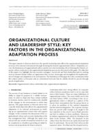 prikaz prve stranice dokumenta ORGANIZATIONAL CULTURE AND LEADERSHIP STYLE: KEY FACTORS IN THE ORGANIZATIONAL ADAPTATION PROCESS