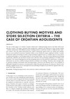Poveznica na dokument CLOTHING BUYING MOTIVES AND STORE SELECTION CRITERIA – THE CASE OF CROATIAN ADOLESCENTS
